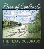 River of Contrasts : The Texas Colorado - Margie Crisp