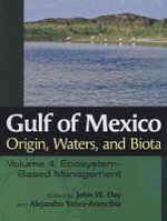 Gulf of Mexico Origin, Waters, and Biota : Volume 4, Ecosystem-Based Management