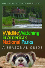 Wildlife Watching in America's National Parks : A Seasonal Guide - Daniel S. Licht
