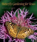 Butterfly Gardening for Texas - Geyata Ajilvsgi