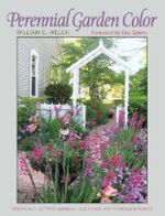 Perennial Garden Color : A Handy Guide to the Formation and Management of t... - Dr William C Welch
