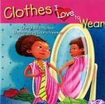 Clothes I Love to Wear - Cheryl Willis Hudson