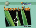 Sunscreen for Plants : Have Fun and Make Money - Carla Mooney