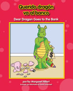 Querido Dragn Va Al Banco/ Dear Dragon Goes to the Bank - Margaret Hillert