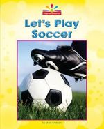 Let's Play Soccer : Beginning-To-Read - Mary Lindeen