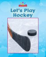 Let's Play Hockey : Beginning-To-Read - Mary Lindeen