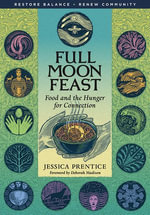 Full Moon Feast : Food and the Hunger for Connection - Jessica Prentice
