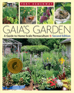 Gaia's Garden : A Guide to Home-scale Permaculture - Toby Hemenway