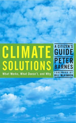 Climate Solutions : A Citizen's Guide - Peter Barnes