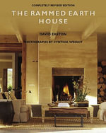 The Rammed Earth House : Revised Edition - David Easton