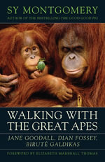 Walking with the Great Apes : Jane Goodall, Dian Fossey, Birut?? Galdikas - Sy Montgomery