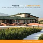 Passive Solar Architecture : Heating, Cooling, Ventilation, Daylighting and More Using Natural Flows - David A. Bainbridge