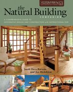 The Natural Building Companion : A Comprehensive Guide to Integrative Design and Construction - Jacob Deva Racusin