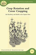 Crop Rotation and Cover Cropping : Soil Resiliency and Health on the Organic Farm - Seth Kroeck
