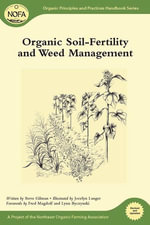Organic Soil-Fertility and Weed Management - Steve Gilman