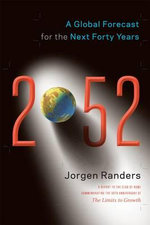 2052 : A Global Forecast for the Next Forty Years - Jorgen Randers