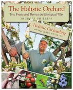 The Holistic Orchard (Book & DVD Bundle) - Michael Phillips
