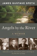 Angels by the River : A Memoir - James Gustave Speth
