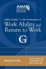 AMA Guides to the Evaluation of Work Ability and Return to Work : AMA Guides To... - Mark H. Hyman
