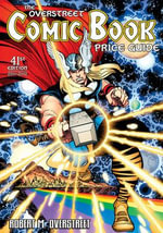 The Overstreet Comic Book Price Guide : Volume 41 - Robert M. Overstreet