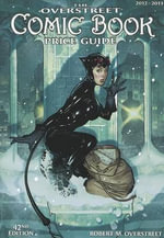 The Overstreet Comic Book Price Guide : 2012-2013 - Robert M Overstreet