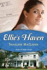 Ellie's Haven : River of Hope - Sharlene MacLaren