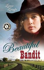 Beautiful Bandit - Loree Lough