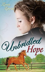 Unbridled Hope - Loree Lough