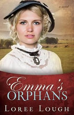 Emmas Orphans - Loree Lough
