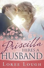 Priscilla Hires a Husband - Loree Lough