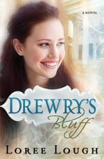 Drewry's Bluff - Loree Lough