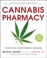 Cannabis Pharmacy : The Practical Guide to Medical Marijuana - Michael Backes