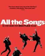 All The Songs : The Story Behind Every Beatles Release - Philippe Margotin