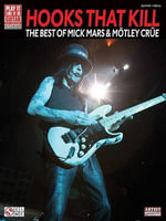 Hooks That Kill : The Best of Mick Mars & Motley Crue - Mark Weiss