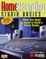 Home Recording Studio Basics : What You Need to Know to Build a Home Studio - Jon Chappell