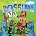 Possum Pals : Lessons in Proverbs - Lisa Evonne Turner