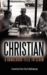 Christian : A Dangerous Title To Clain - Jeremy B. Strang
