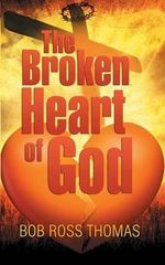 The Broken Heart of God - Bob Ross Thomas
