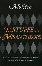 Tartuffe and the Misanthrope - Jean Baptiste Poquelin de Moliere
