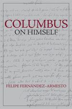 Columbus on Himself : A Hemispheric History - Felipe Fernandez-Armesto