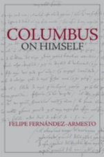 Columbus on Himself - Felipe Fernandez-Armesto