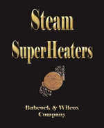 Steam SuperHeaters : Its Generation and Use - Babcock and Wilcox Company