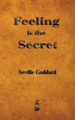Feeling Is the Secret - Neville Goddard