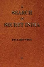 A Search In Secret India - Paul Brunton