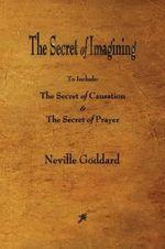 The Secret of Imagining - Neville Goddard