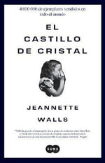 El Castillo de Cristal / The Glass Castle - Jeannette Walls