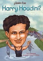 Quien Fue Harry Houdini? (Who Was Harry Houdini?) - Tui T Sutherland