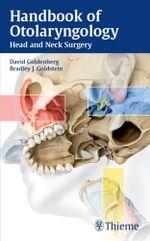 Handbook of Otolaryngology : Head and Neck Surgery - David Goldenberg