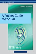 Pocket Guide to the Ear : A concise clinical text on the ear and its disorders - Albert L. Menner