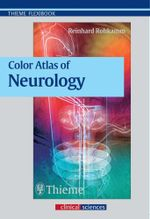 Color Atlas of Neurology - Reinhard Rohkamm